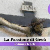 La passione di Gesù – Puntata 8